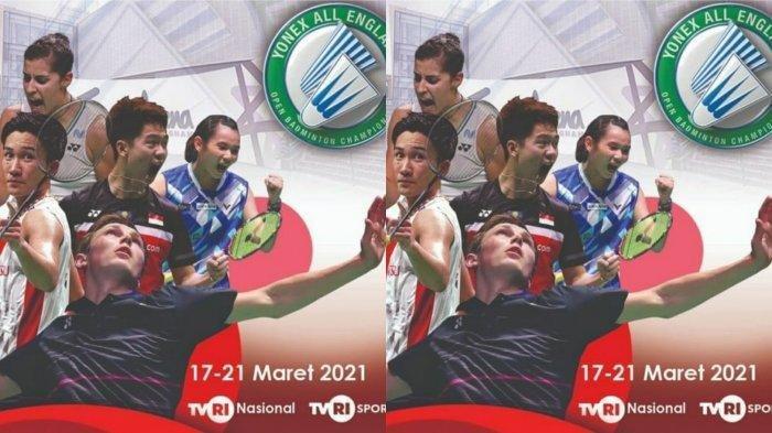 Live Streaming TVRI, Badminton All England 2021 Hari Ini 17 Maret 2021, Perjuangan 7 Wakil Indonesia