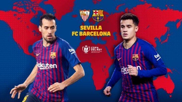 Link Live Streaming Copa del Rey Sevilla vs Barcelona Jam 03.30 WIB