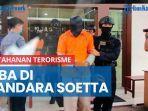 26-tahanan-terorisme-dari-gorontalo-dan-makassar-tiba-di-bandara-soetta.jpg