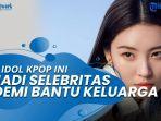 4-idol-kpop-ini-memilih-jadi-selebritas-demi-bantu-keluarga.jpg