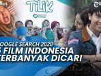 5-film-indonesia-masuk-daftar-pencarian-terbanyak-google-year-in-search-2020.jpg