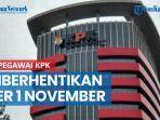 51-pegawai-kpk-yang-tak-lolos-twk-bakal-diberhentikan-dengan-hormat-per-1-november.jpg