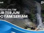air-terjun-doyam-seriam-surga-tersembunyi-di-desa-modang-kabupaten-paser.jpg