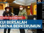 akui-bersalah-karena-berkerumun-komunitas-skateboard-sayangkan-tindakan-satpol-pp.jpg