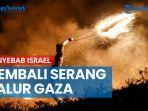 alasan-israel-kembali-serang-jalur-gaza-setelah-sepakat-gencatan-senjata.jpg