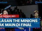 alasan-the-minions-tak-main-di-final-piala-thomas-2021.jpg