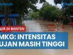 banjir-di-banten-bmkg-intensitas-hujan-masih-tinggi.jpg