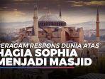 beragam-respons-dunia-atas-perubahan-status-hagia-sophia-menjadi-masjid.jpg
