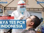 biaya-tes-pcr-di-indonesia-jadi-sorotan-lebih-mahal-dari-india.jpg