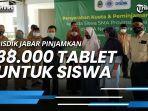 disdik-jabar-pinjamkan-38000-tablet-untuk-siswa-belajar-online.jpg