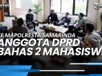 dua-mahasiswa-ditahan-lima-anggota-dewan-provinsi-kaltim-datangi-mapolresta-samarinda.jpg