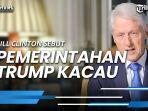 eks-presiden-as-bill-clinton-sebut-pemerintahan-trump-kacau.jpg