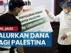 fadil-jaidi-salurkan-dana-bagi-warga-palestina-pmi-segera-sampaikan-donasi-publik.jpg