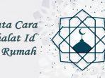fatwa-mui-shalat-idul-fitri-1441-hijriah-sendiri-atau-berjamaah-di-rumah-simak-tata-caranya.jpg