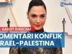 gal-gadot-dikecam-gara-gara-komentar-soal-konflik-israel-palestina.jpg