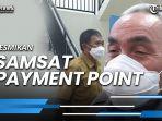 gubernur-kaltim-isran-noor-resmikan-samsat-payment-point.jpg
