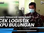 hari-terakhir-menjabat-pjs-gubernur-kaltara-teguh-setyabudi-cek-logistik-kpu-bulungan.jpg