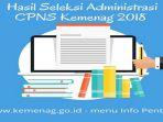hasil-seleksi-administrasi-cpns-2018-kemenag_20181024_141921.jpg