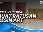 hobi-seni-rupa-antarkan-erisa-vrichika-buat-ratusan-resin-art.jpg