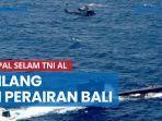 kapal-selam-tni-al-hilang-di-perairan-bali-langsung-hilang-kontak-setelah-minta-izin.jpg