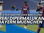 kata-kata-pertama-presiden-barcelona-usai-dipermalukan-bayern-muenchen-di-liga-champions.jpg