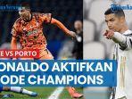 kedatangan-fc-porto-cristiano-ronaldo-aktifkan-mode-liga-champions.jpg
