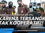 kejari-lakukan-pengeledahan-kantor-kpu-ppu-karena-tersangka-tak-kooperatif.jpg