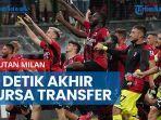 kejutan-ac-milan-di-detik-terakhir-bursa-transfer-liga-italia.jpg