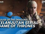 kelanjutan-serial-game-of-thrones-hbo-bocorkan-kabar-house-of-the-dragons.jpg