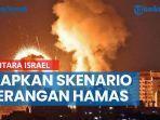 kembali-gempur-gaza-tentara-israel-siapkan-skenario-serangan-dari-hamas.jpg