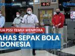 ketua-pssi-temui-menpora-bahas-sepak-bola-indonesia.jpg