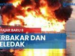 km-fajar-baru-8-terbakar-di-pelabuhan-sorong-saksi-mata-sebut-bermula-dari-ledakan.jpg
