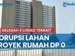 kpk-geledah-4-lokasi-terkait-korupsi-lahan-proyek-rumah-dp-0.jpg