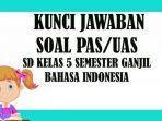 kunci-jawaban-soal-pas-uas-sd-kelas-5-bahasa-indonesia-fix.jpg