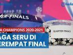 liga-champions-2020-2021-hasil-drawing-perempat-final-sajikan-laga-seru.jpg