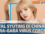 lisa-blackpink-batal-syuting-di-china-gara-gara-virus-corona.jpg