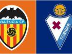 live-streaming-liga-spanyol-valencia-vs-eibar-via-maxstream-sore-ini-jam-1700-wib.jpg