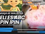lubaba-rupanya-sempat-mencari-cari-tempat-yang-menjual-es-abc-di-malaysia.jpg