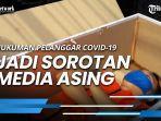 media-asing-soroti-hukuman-untuk-pelanggar-covid-19-di-indonesia.jpg
