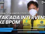 menkes-budi-tegaskan-tidak-ada-intervensi-ke-bpom-terkait-eua-vaksin-covid-19.jpg