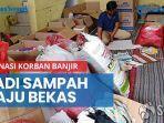 menumpuk-donasi-untuk-korban-banjir-di-jember-malah-jadi-sampah-baju-bekas.jpg