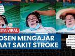 meski-sakit-karena-terserang-stroke-seorang-dosen-tetap-berusaha-mengajar.jpg