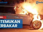 mobil-ditemukan-terbakar-saksi-sebut-sudah-berasap-sebelum-berhenti.jpg