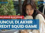 nama-jennie-blackpink-muncul-di-akhir-kredit-squid-game-kenapa.jpg