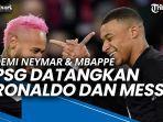 nama-ronaldo-dan-messi-masuk-dalam-rencana-psg-demi-pertahankan-neymar-dan-mbappe.jpg