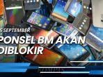 news-video-15-september-ponsel-bm-akan-diblokir-pemerintah-cara-cek-imei.jpg