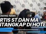 news-video-artis-inisial-st-dan-ma-ditangkap-di-hotel-diduga-terlibat-prostitusi-online.jpg