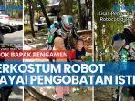 news-video-bapak-pengamen-berkostum-robot-ini-viral-pengunggah-sempat-diminta-untuk-buka-donasi.jpg