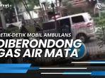 news-video-detik-detik-mobil-ambulans-diberondong-gas-air-mata-oleh-polisi-saat-demo-uu-cipta-kerja.jpg
