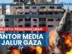 news-video-detik-detik-penghancuran-kantor-media-di-jalur-gaza-israel-hanya-beri-1-jam-evakuasi.jpg